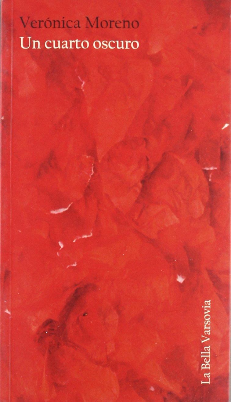 Un cuarto oscuro: VERONICA MORENO: 9788493932961: Amazon.com: Books