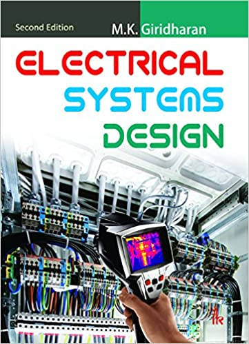 Electrical Systems Design Second Edition M K Giridharan 9789384588397 Amazon Com Books