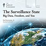 The Surveillance State: Big Data, Freedom, and You |  The Great Courses