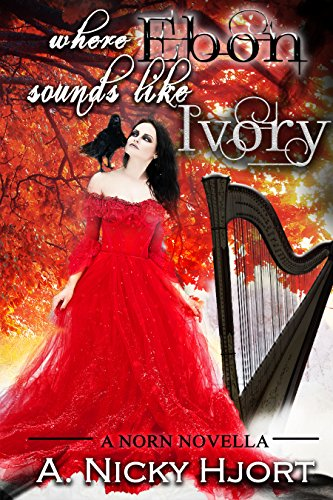Where Ebon Sounds Like Ivory (Norn Novellas Book 2) by [Hjort, A. Nicky]