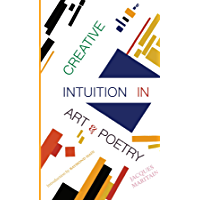 Creative Intuition in Art & Poetry