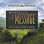 31 Days to Get the Message: Psalms and Proverbs | Eugene H. Peterson