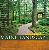 Designing the Maine Landscape, Theresa Mattor, 0892727292