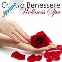 Centro Benessere Wellness Spa – Musica Rilassante di Sottofondo per Massaggi, Estetica, Spa e Rilassamento