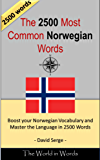 The 2500 most Common Norwegian Words: Vocabulary Training : Learn the Vocabulary you need to know to improve you Writing, Speaking and Comprehension