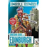 Gruesome Guide to Edinburgh (Horrible Histories)