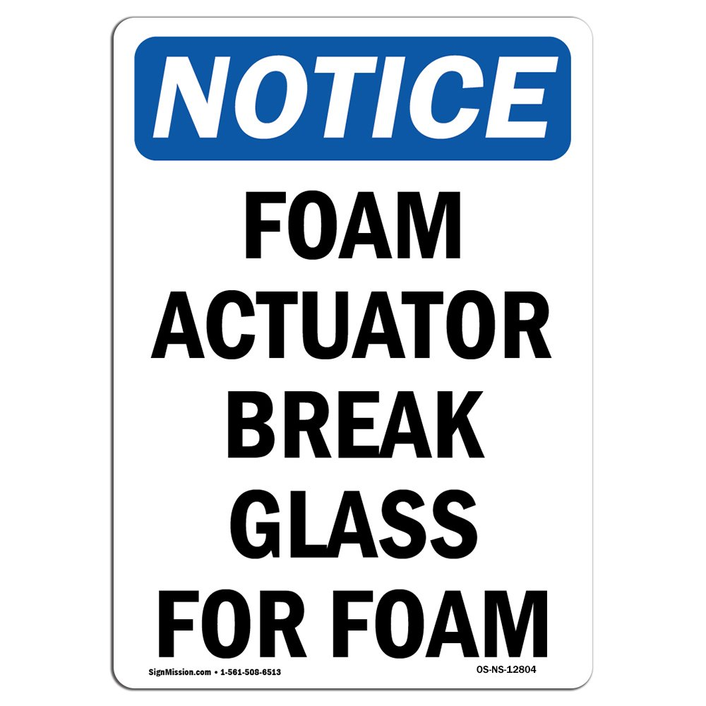 OSHA Notice Sign - Foam Actuator Break Glass for Foam | Choose from: Aluminum, Rigid Plastic Or Vinyl Label Decal | Protect Your Business, Construction Site, Warehouse & Shop Area | Made in The USA