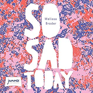 So Sad Today by Melissa Broder