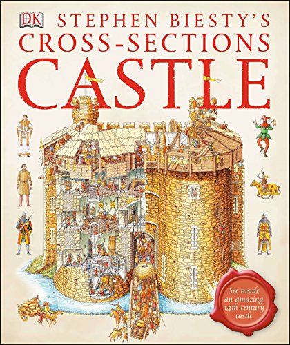Stephen Biesty's Cross-sections Castle: See Inside an Amazing 14th-Century Castle