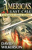 America's Last Call: On the Brink of a Financial Holocaust