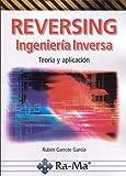 Reversing, Ingeniería Inversa. Teoría y aplicación