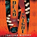 Dead of Night: A Zombie Novel Audiobook by Jonathan Maberry Narrated by William Dufris