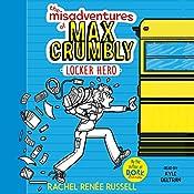 The Misadventures of Max Crumbly 1: Locker Hero   Rachel Renée Russell
