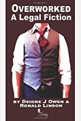 Overworked: A Legal Fiction Paperback