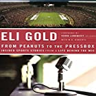 From Peanuts to the Pressbox: Insider Sports Stories from a Life Behind the Mic Hörbuch von Eli Gold Gesprochen von: Eli Gold
