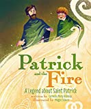 Patrick and the Fire: A Legend about St. Patrick
