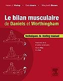 Le bilan musculaire de Daniels et Worthingham: Techniques de testing manuel
