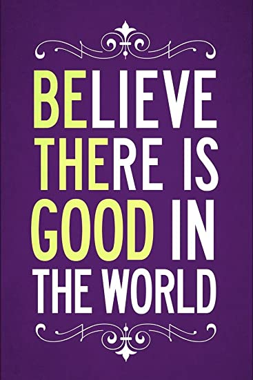 Amazoncom Laminated Believe There Is Good In The World Purple