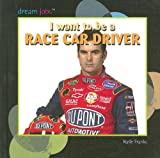I Want to Be a Race Car Driver, Katie Franks, 1404236236