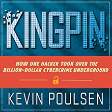 Kingpin: How One Hacker Took Over the Billion-Dollar Cybercrime Underground Audiobook by Kevin Poulsen Narrated by Eric Michael Summerer