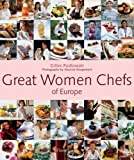 Great Women Chefs of Europe, Gilles Pudlowski and Maurice Rougemont, 2080301225