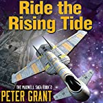 Ride the Rising Tide: Maxwell Saga, Book 2 | Peter Grant