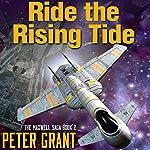 Ride the Rising Tide: Maxwell Saga, Book 2 | Peter Grant