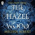 The Hazel Wood   Melissa Albert