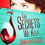 The Secrets We Keep: Suspense with a Dash of Humor: A Letty Whittaker 12 Step Mystery | Donna White Glaser