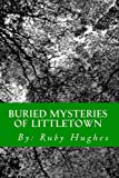 Buried Mysteries of Littletown, Ruby Hughes and Ruby Hughes, 1456595504
