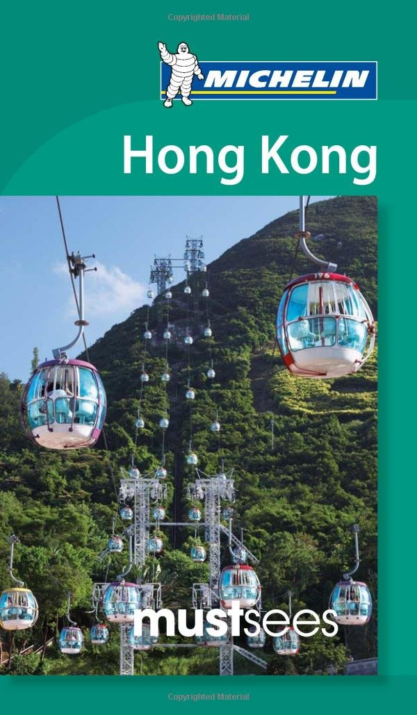 Michelin Must Sees Hong Kong (Must See Guides/Michelin) Paperback – October 16, 2011 1907099433 Hong Kong (China);Guidebooks. Asia - China Travel