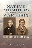 Native Memoirs from the War of 1812 (Johns Hopkins Books on the War of 1812)