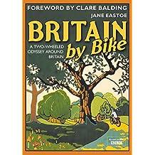 Britain by Bike: A Two-Wheeled Odyssey Around Britain