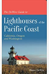 The DeWire Guide to Lighthouses of the Pacific Coast: California, Oregon and Washington Paperback