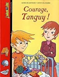 Courage, Tanguy !