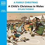 A Child's Christmas in Wales (from the Naxos Audiobook 'A Family Christmas') | Dylan Thomas