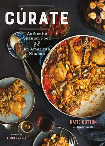 Cúrate: Authentic Spanish Food from an American Kitchen by Katie Button, Genevieve Ko