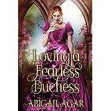 Loving a Fearless Duchess: A Historical Regency Romance Book