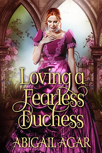 Loving a Fearless Duchess: A Historical Regency Romance Book