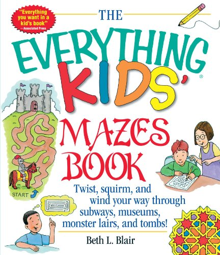 Kids' Mazes Book: Twist, Squirm, and Wind Your Way Through Subways, Museums, Monster Lairs, and -