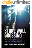 The Stone Wall Crossing: Abby Whittier's Journey Through Time