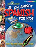 Uh, Oh, Amigo!: Spanish for Kids (Little Linguists)