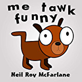 Me Tawk Funny: (bedtime story for kids aged 6 to 13) ***Free for Prime/KU customers***