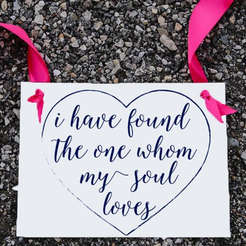 I Have Found The One Whom My Soul Loves Wedding Banner Heart Sign