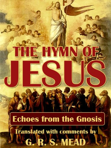 The Hymn of Jesus Echoes from the Gnosis