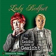 Die Leiche ohne Gesicht (Lady Bedfort 101): Inszenierte Lesung Hörbuch von Michael Eickhorst Gesprochen von: Dennis Rohling