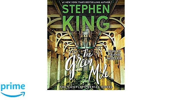 Amazon.com: The Green Mile: The Complete Serial Novel (9781508257035): Stephen King, Frank Muller: Books