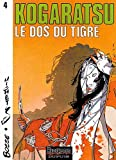 img - for Kogaratsu, tome 4 : Le Dos du tigre book / textbook / text book