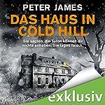 Das Haus in Cold Hill: Sie sagten, die Toten können dir nichts anhaben. Sie lagen falsch. | Peter James