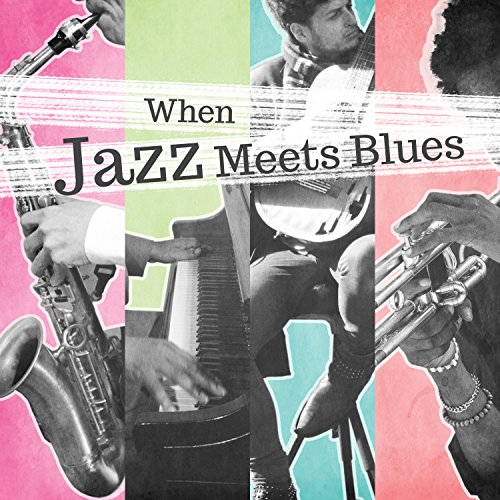 When Jazz Meets Blues: Unique Collection of Lounge Music for Chill, Relax & Easy Listening